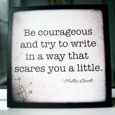 Write in ways that scare you